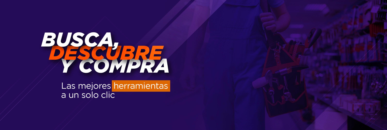 EL FERRETERO, BUSCA, DESCUBRE Y COMPRA LAS MEJORES HERRAMIENTAS