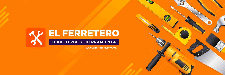 EL FERRETERO, FERRETERÍA Y HERRAMIENTA EN MONTERREY, ENVIAMOS A TODO MÉXICO.